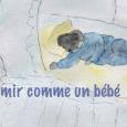 709) Dormir comme un bébé